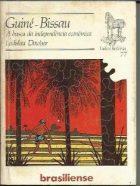 L.Dowbor - Guiné-Bissau: a busca da independência econômica - Ed. Brasiliense - São Paulo, 1983, 51p.