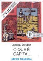 L.Dowbor - O que é capital - Ed.Brasiliense - 2003, 41p.
