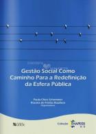 GESTÃO SOCIAL COMO CAMINHADA PARA A DEFINIÇÃO DA ESFERA PÚBLICA
