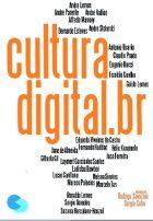 Rodrigo Savazoni e Sergio Cohn (orgs) - Cultura Digital.br - Ed.Azougue, 2011 (315p.)