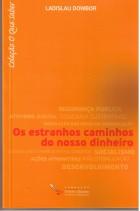 Ladislau Dowbor - Os estranhos caminhos do dinheiro - São Paulo, Ed. Fundação Perseu Abramo, 2013