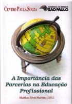 A importância das parcerias na Educação Profissional - Mariluci Alves Martino - 2012