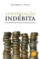 Apropriação Indébita - Gar Alperovitz e Lew Daly - Ed. Senac, SãoPaulo, 2010