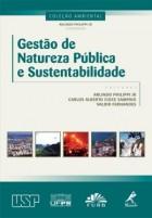 Arlindo Philippi Jr (organizador e Coordenador) - Gestão de Natureza Pública e Sustentabilidade - co-edição USP, UFPR, FURB, Manole Editora, Barueri, 2012