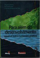 Ivo Lesbaupin,e Evanildo da Silva (Orgs.) -Para além do desenvolvimento- Abong/Iser, São Paulo, 2017, 165p.