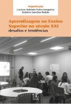 Luciano Junqueira e Roberto Padula (orgs.) - Aprendizagem no ensino superior no século XXI - Tiki Books - São Paulo 2017, 350p.