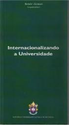Internacionalizando a universidade -org. Renée Zicman. - São Paulo : EDUC, 2007. 115 p.