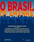 Jorge Mattoso e Ricardo Carneiro (Orgs) - O Brasil de Amanhã - FPA - 2018