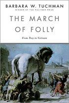 Barbara W. Tuchman – The March of Folly: from Troy to Vietnam – Random House, New York, 2014 (A marcha da insensatez) – 470 p.