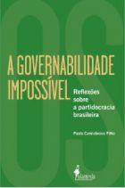 Paulo Cannabrava Filho - A Governabilidade Impossível - Alameda Editorial (2018) - 316p. - ISNB 978-85-7939-565-9