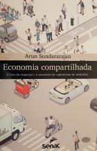 Arun  Sundararajan - Economia compartilhada: o fim do emprego e a ascensão do capitalismo de multidão. Senac, São Paulo, 2018, 301p.
