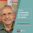 """Curso """"A Economia ao Alcance de Todos"""" - Instituto Paulo Freire - início: 05.02.2019 - Inscrições abertas"""