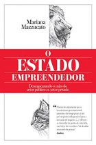 Mariana Mazzucato – The Entrepreneurial Sate: debunking public vs. private sector myths – Anthem Press, New York, 2015
