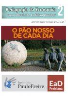 """L.Dowbor - Curso """"O Capital Produtivo: O pão nosso de cada dia - Pedagogia da Economia II"""" – Instituto Paulo Freire – 2019 (5 vídeos, 15 min cada)"""