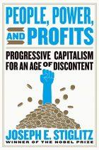 Joseph Stiglitz – People, Power and Profits: Progressive capitalism for an age of discontent –  W.W. Norton, New York, London, 2019, 371 p.