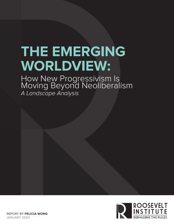 The emerging worldview: how new progressivism is moving beyond neoliberalism – A landscape analysis