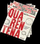 Anjuli Tostes, Hugo Melo Filho (Org.) - Quarentena: reflexões sobre a pandemia - Projeto Editoral Praxis - 2020