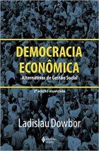 L.Dowbor - Democracia econômica: Alternativas de gestão social - Vozes, 2012 (131p.)