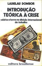 L.Dowbor - Introdução teórica à crise - Brasiliense - 1981, 162p.