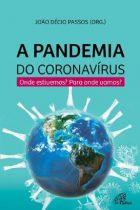 João Décio Passos (Org.) - A Pandemia do Coronavírus: onde estivemos? Para onde vamos? - Paulinas, 2020