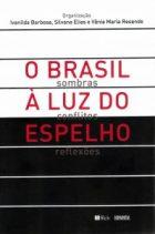 Ivanilda Barbosa, Silvana Elias e Vânia Resende (Org.)- O Brasil à luz do espelho - FFLCH-Humanitas, 2019