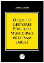 Marcélio Uchôa - O que os gestores públicos municipais precisam saber? - Ed. CRV, 2020 - prefácio Dowbor